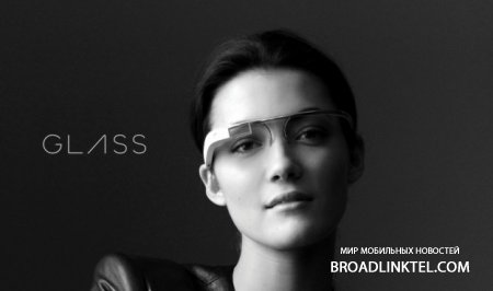Google Glass Explorer Edition - �������� � ������� � ����� ������